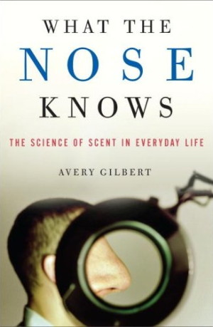 Gilbert, Avery. What the Nose Knows
